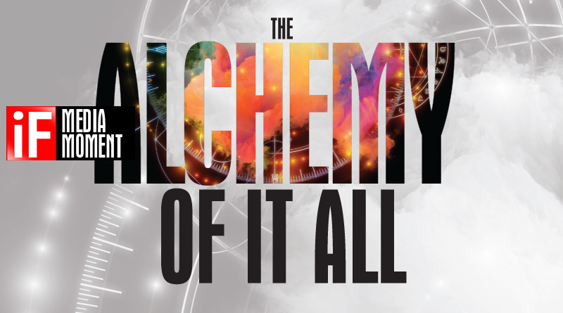 The Alchemy of It All: Everything Has Its Purpose